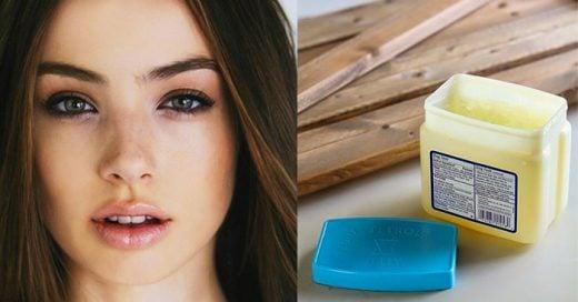 15 Usos de la vaselina que te harán lucir Hermosa