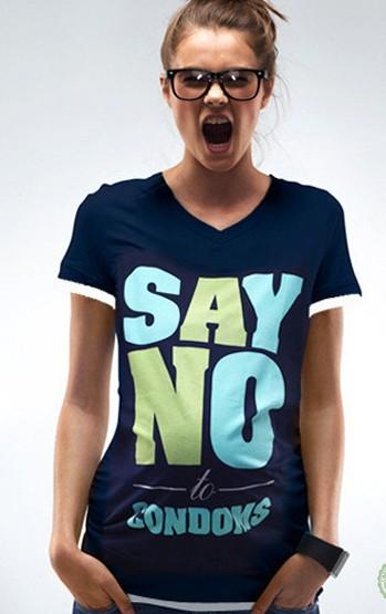 Say no to condoms
