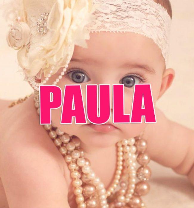 Nombres de niña que serán tendencia en 2016. PAULA