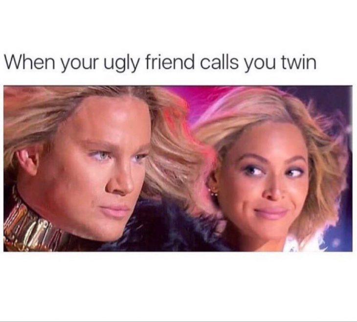 mujer cuando una amiga fea te dice gemela