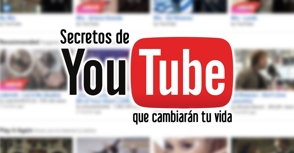 Seguro no conocías estos 15 secretos de Youtube que cambiarán tu vida