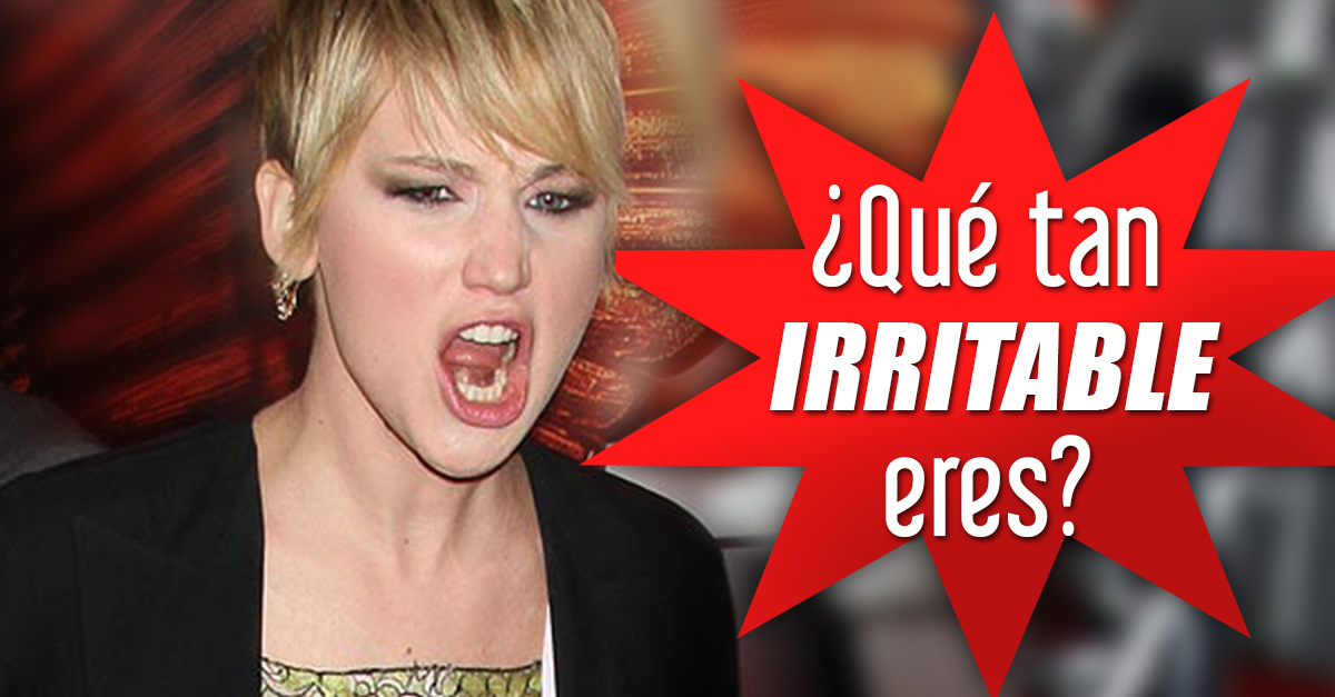 ¿Qué tan irritable eres? ¡Descúbrelo con este simple test!