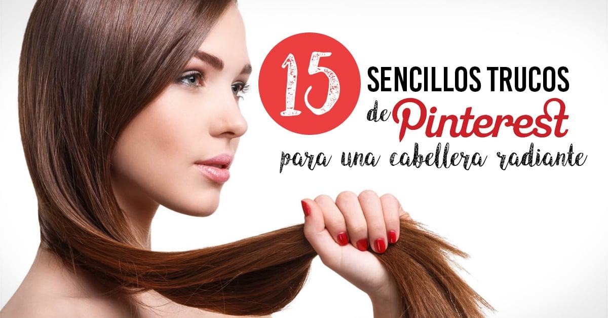 15 Sencillos trucos de Pinterest para tener una cabellera radiante