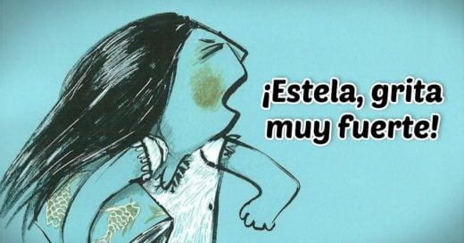 '¡Estela, grita muy fuerte!', el libro que ayudará a tus hijos a detectar el abuso infantil
