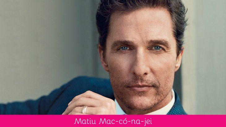 Matthew McConaughey pronunciación correcta