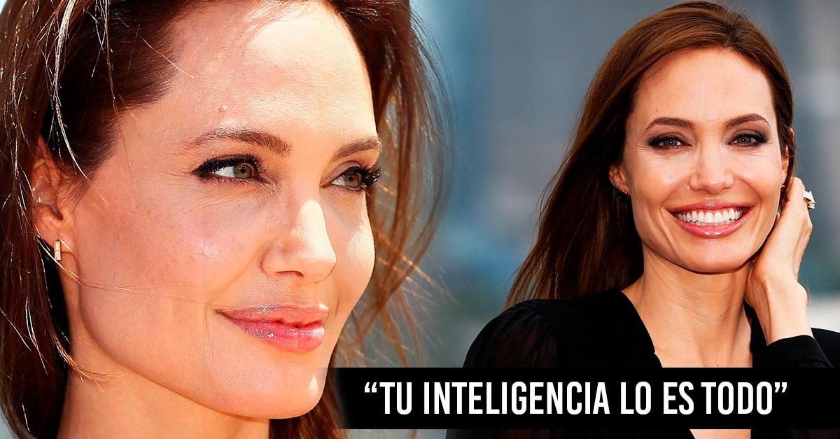 """Angelina Jolie nos recuerda que: """"Tu inteligencia lo es todo"""""""