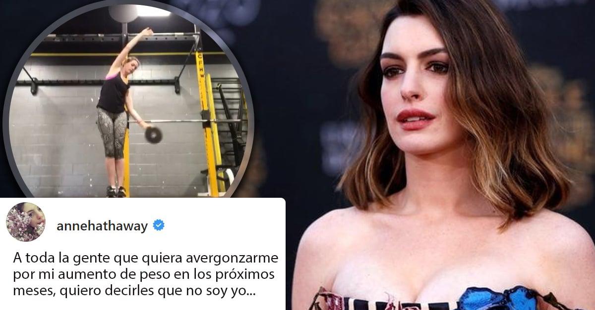 Anne Hathaway aumenta de peso y comparte fuerte mensaje en Instagram