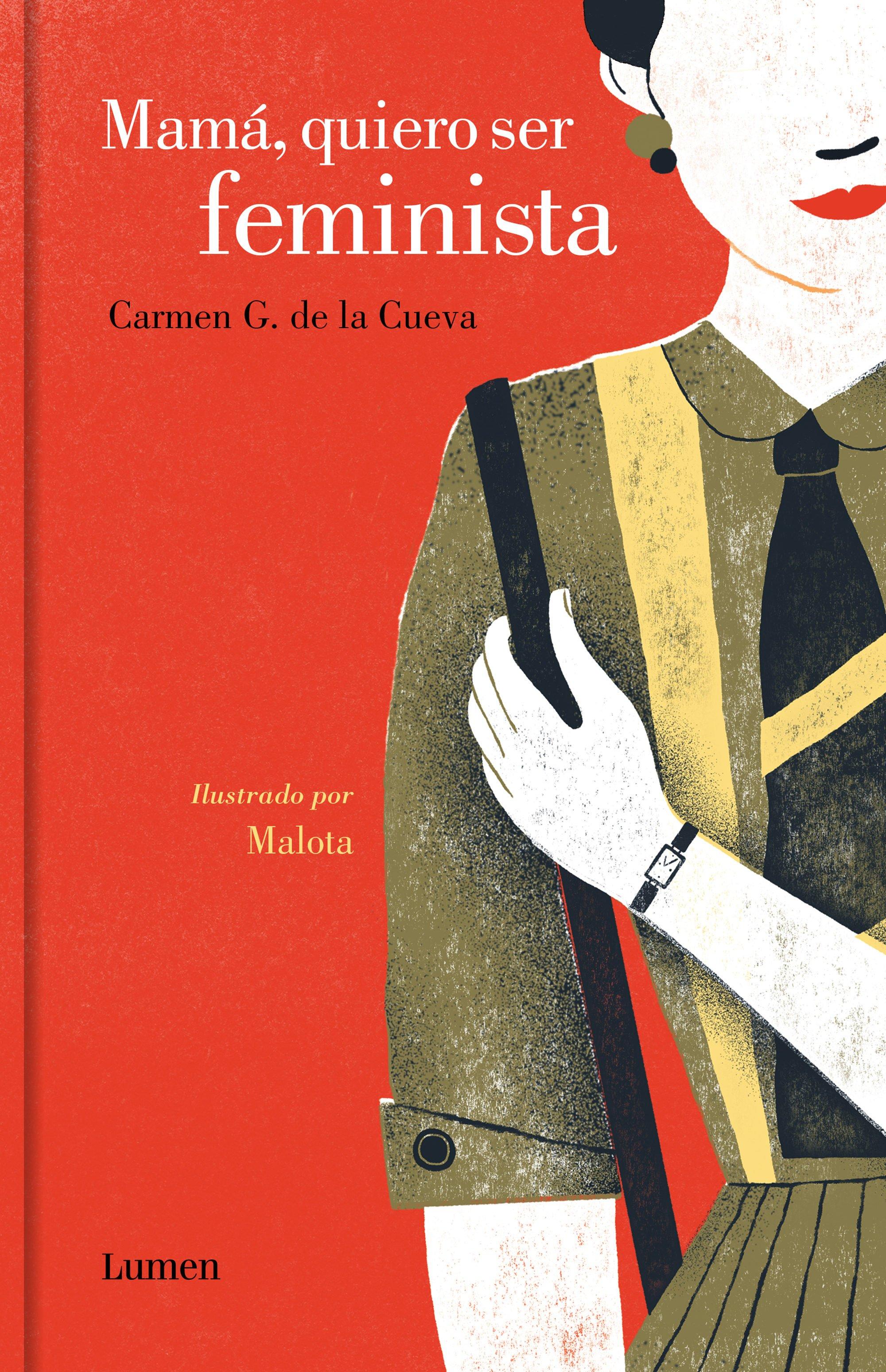 Mamá, quiero ser feminista,Carmen G. de la Cueva