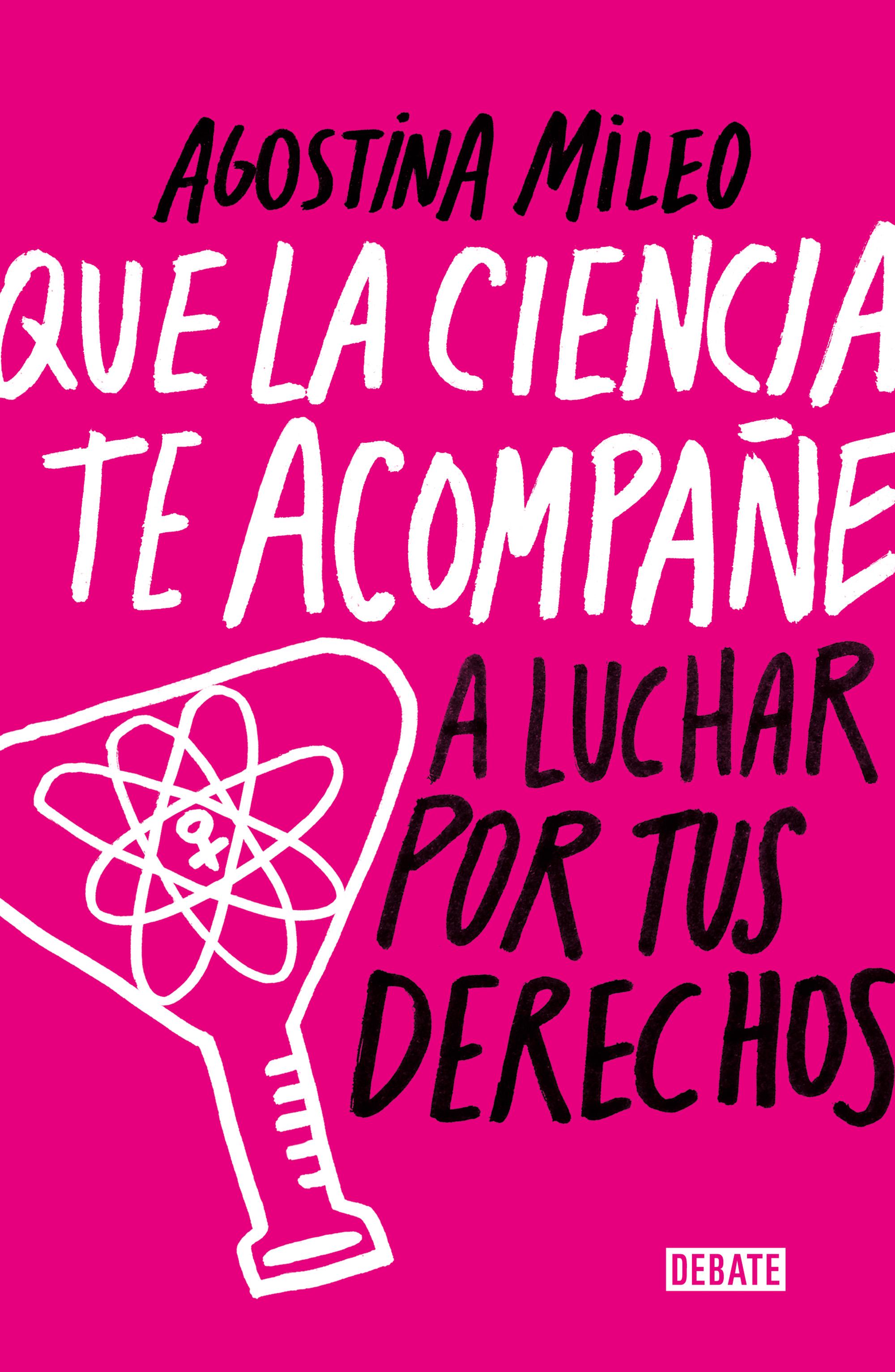 Que la ciencia te acompañe a luchar por tus derechos,Agostina Mileo