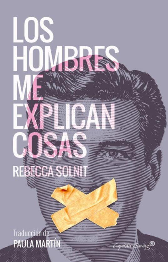 Los hombres me explican las cosas, Rebecca Solnit