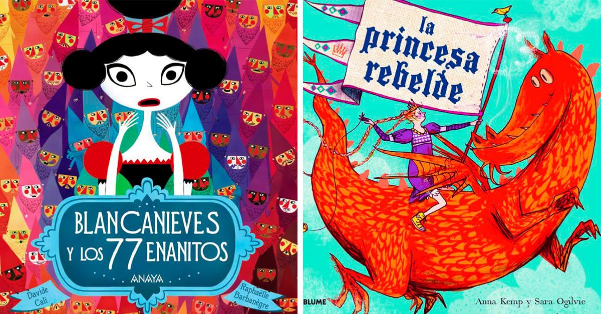 14 Libros infantiles que deberías de leer para dejar de creer en los cuentos de hadas