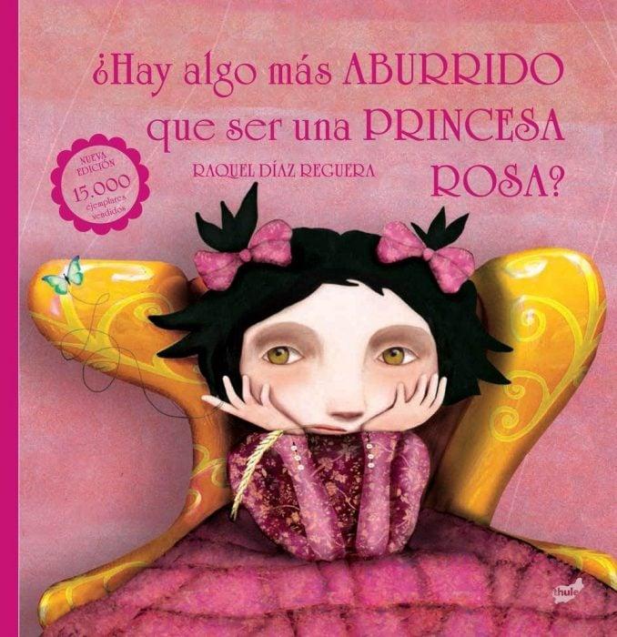 portada del libro para niñas ¡Hay algo más aburrido que ser una princesa rosa?