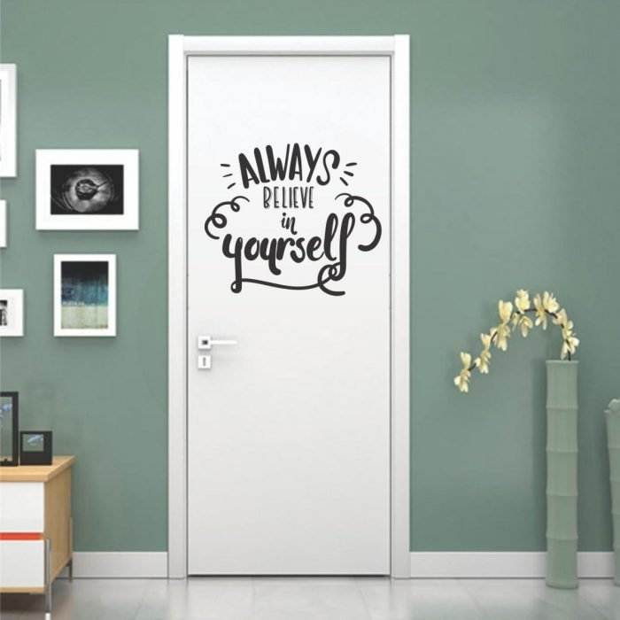"""Door of a room decorated with a vinyl that says """"Always belived in yourself"""""""