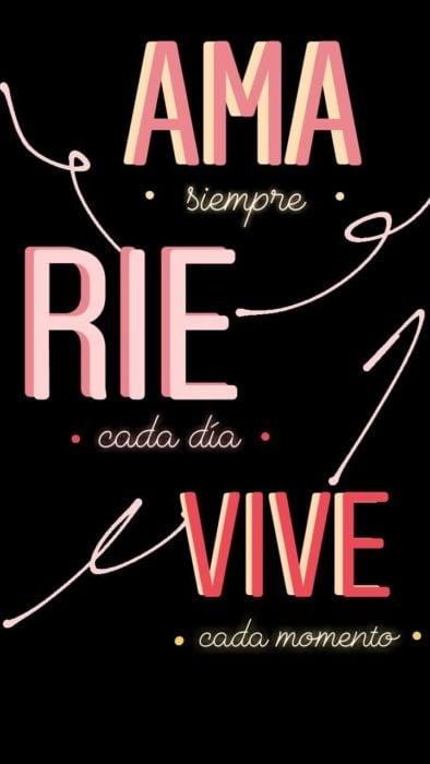 "Fondo de pantalla de frases para celular; wallpaper de ""ama, ríe y vive"""