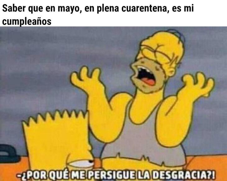 Memes de coronavirus para quienes cumplen años en cuarentena; Homero Simpson, ¿por qué me persigue la desgracia?