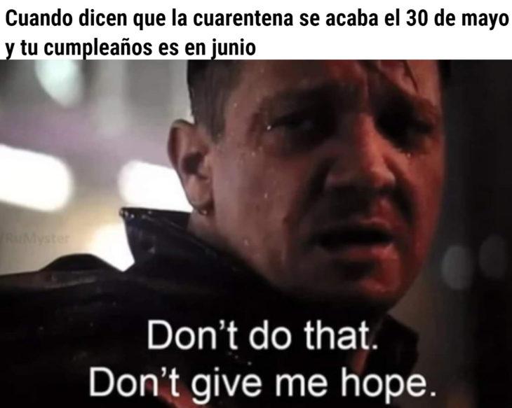 Memes de coronavirus para quienes cumplen años en cuarentena; Hawkeye, no me des esperanza