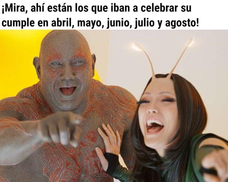 Memes de coronavirus para quienes cumplen años en cuarentena; Drax el destructor y Mantis riéndose