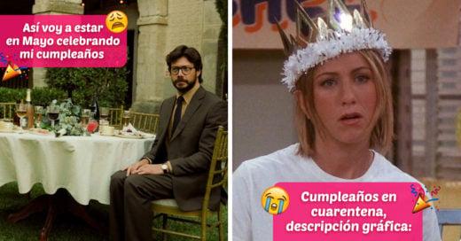 21 Memes que solo entenderán quienes pasarán su cumpleaños en cuarentena