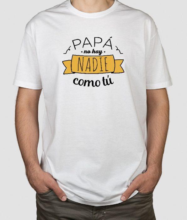 """Playera de regalo para el día del padre con la frase """"papá no hay nadie como tu"""""""