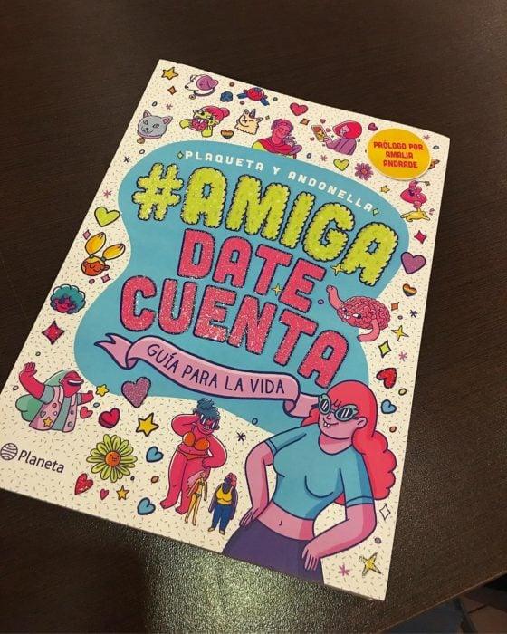 Libro de #AmigaDateCuenta. Guía para la vida de Plaqueta y Antonella