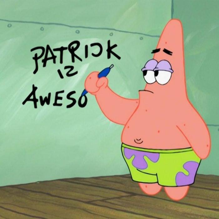 Patricio estrella escribiendo en la pared que es increíble