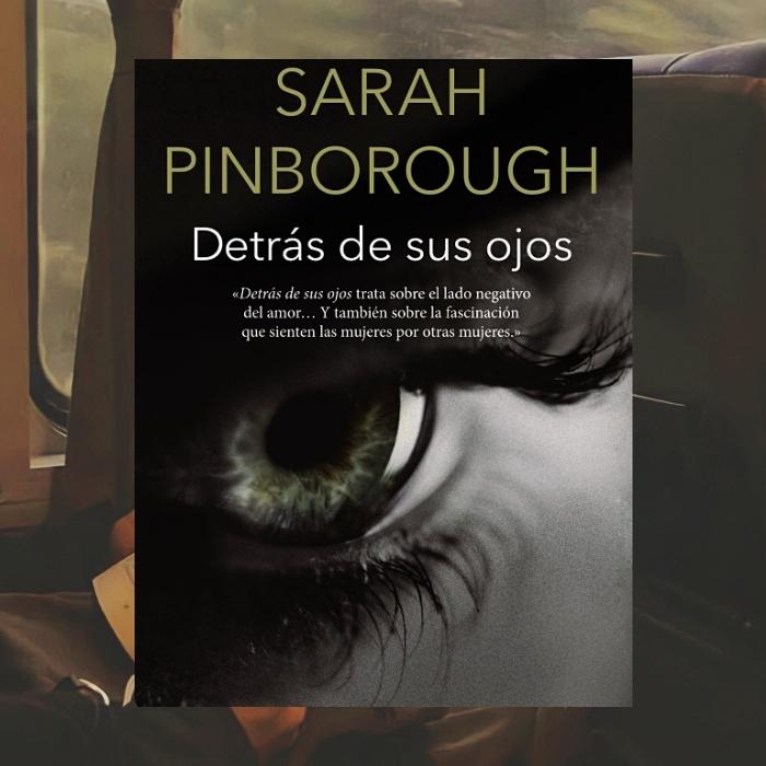 Detrás de sus ojos de Sarah Pinborough