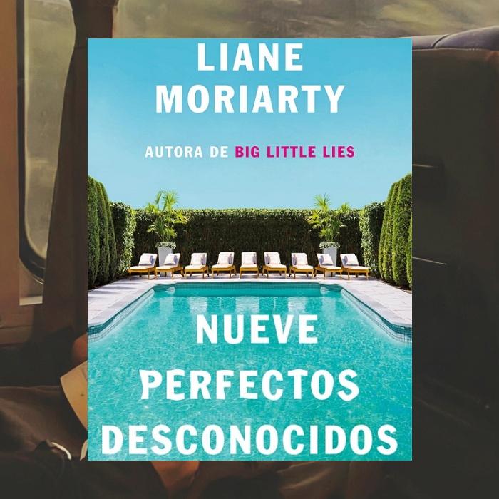 Nueve perfectos extraños de Liane Moriarty