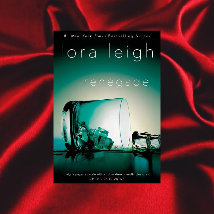 Renegade de Lora Leigh