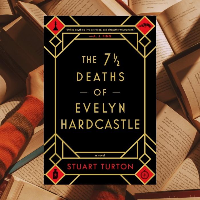Las 7 1/2 muertes de Evelyn Hardcastle de Stuart Turton