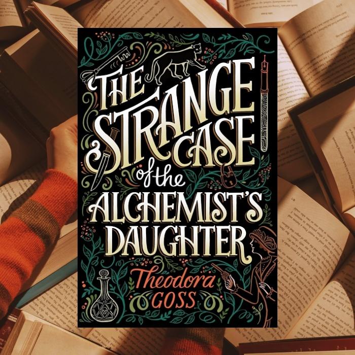 The Strange Case of the Alchemist's Daughter de Theodora Goss